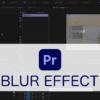 Adobe Premiere Proで一部にぼかしをかける方法