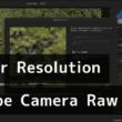 Adobeのスーパー解像度(Super Resolution)機能で劣化させずに画像を拡大